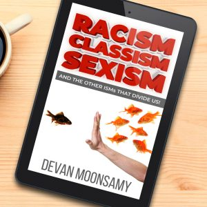 Racism, Classism, Sexism and the other ISM's that Divide US